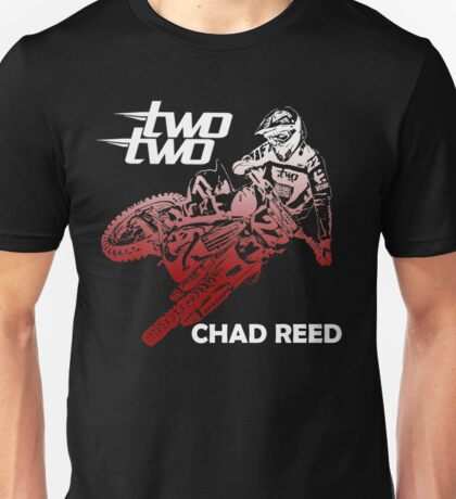 chad reed two two Unisex T-Shirt
