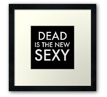 DEAD is the new SEXY Framed Print