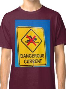 Beach Sign Dangerous Current Classic T-Shirt