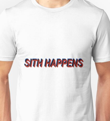 Star Wars Episode 7 Inspired ' Sith Happens ' Sh*t Happens Parody Unisex T-Shirt