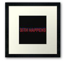 Star Wars Episode 7 Inspired ' Sith Happens ' Sh*t Happens Parody Framed Print