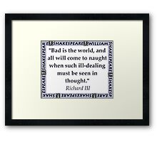 Bad Is The World - Shakespeare Framed Print