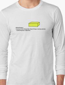 Butterfingers Definition Long Sleeve T-Shirt