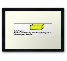Butterfingers Definition Framed Print