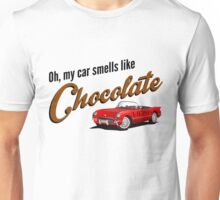 Oh, my car smells like Chocolate Unisex T-Shirt