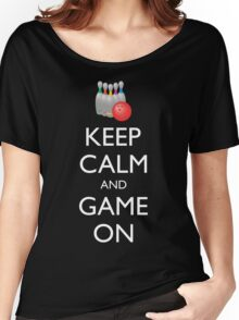 KEEP CALM AND GAME ON - bowling  Women's Relaxed Fit T-Shirt