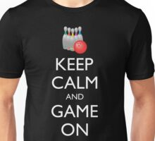 KEEP CALM AND GAME ON - bowling  Unisex T-Shirt