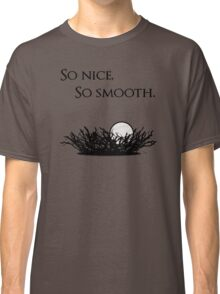Give us smooth! Classic T-Shirt