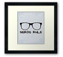 Nerds Rule Funny Quote Framed Print