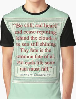 Be Still Sad Heart - Longfellow Graphic T-Shirt
