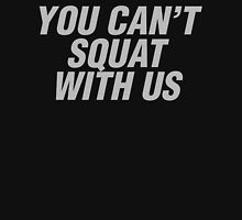 You can't squat with us Tank Top