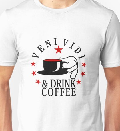 veni vidi drink coffee VRS2 T-Shirt