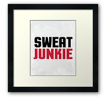Sweat Junkie Gym Quote Framed Print