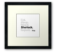 Eat, Sleep, Watch Sherlock, Repeat {FULL} Framed Print