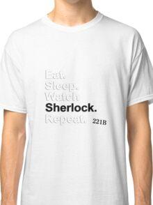 Eat, Sleep, Watch Sherlock, Repeat {FULL} Classic T-Shirt