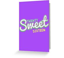 Twenty Sweet Sixteen ( Lime and Citron edition ) Greeting Card