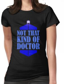 Doctor Who: Not That Kind Of Doctor, Tardis. Womens Fitted T-Shirt