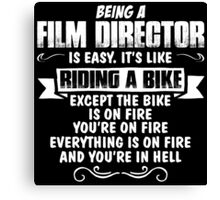 Being A Film Director... Canvas Print