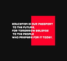 EDUCATION IS OUR PASSPORT Unisex T-Shirt