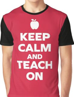 Keep Calm Teach On Quote Graphic T-Shirt