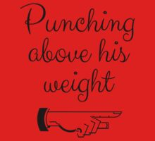 Punching Above His Weight Funny One Piece - Short Sleeve