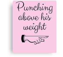 Punching Above His Weight Funny Canvas Print