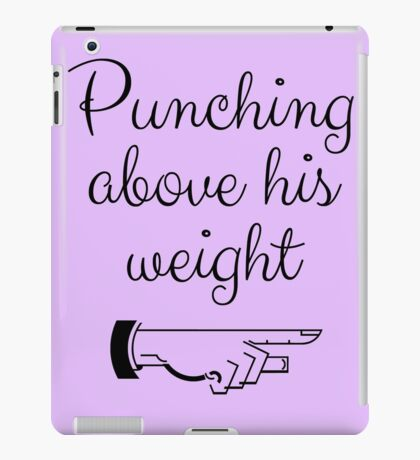 Punching Above His Weight Funny iPad Case/Skin