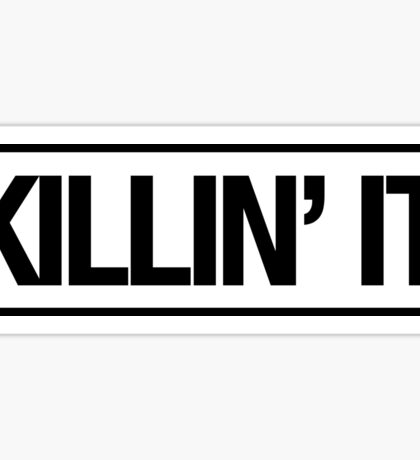 KILLIN' IT Sticker