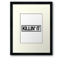 KILLIN' IT Framed Print