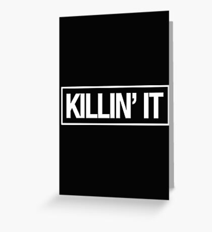 KILLIN' IT - Alternate Greeting Card
