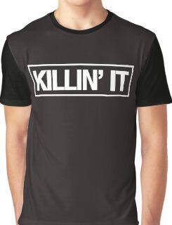KILLIN' IT - Alternate Graphic T-Shirt