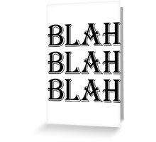 BLAH BLAH BLAH - Alternate Greeting Card