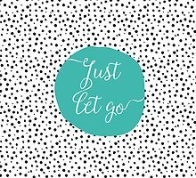 Just Let Go by DoucetteDesigns