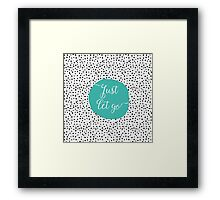 Just Let Go Framed Print