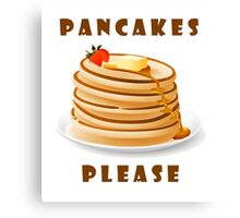 Pancakes Please Canvas Print