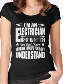 I'm an electrician, I solve problems!  Women's Fitted Scoop T-Shirt
