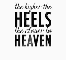 The Higher the Heels the Closer to Heaven Womens Fitted T-Shirt