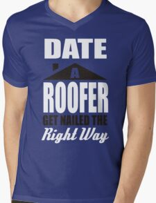 Date a roofer get nailed the right way! Mens V-Neck T-Shirt