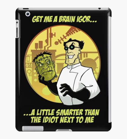 Get me a brain Igor iPad Case/Skin