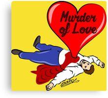 Murder of Love Canvas Print