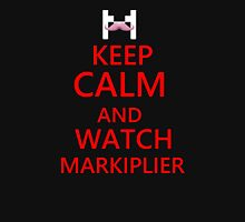 Keep Calm And Watch Markiplier (sorry only in black) Unisex T-Shirt
