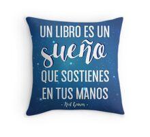 UN LIBRO ES UN SUEÑO Throw Pillow