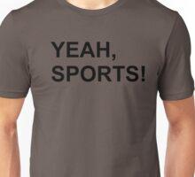 YEAH, SPORTS! Unisex T-Shirt