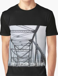 Build Bridges, Not Walls Graphic T-Shirt