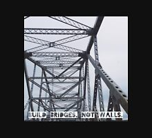 Build Bridges, Not Walls Unisex T-Shirt