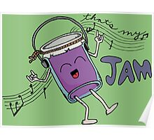 That's my JAM! Poster