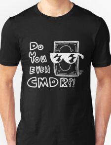 DO YPU EVEN CMDR W Unisex T-Shirt