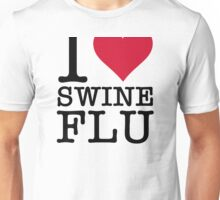 I Love Swine Flu (2c, NEU) Unisex T-Shirt