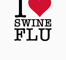 I Love Swine Flu (2c, NEU) Unisex T-Shirt
