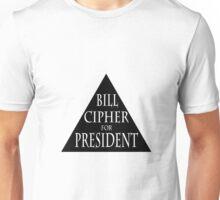 BILL CIPHER FOR PRESIDENT Unisex T-Shirt
